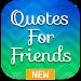 Download Friend Quotes: Friendship, Day, Images & Status 15..0 APK
