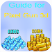 Download Guide for Pixel Gun 3d 1.1 APK